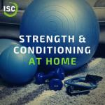 ISC - Strength & Conditioning at Home