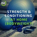 ISC - Strength & Conditioning at Home (Bodyweight)