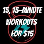 15 15-Minute Workouts for $15