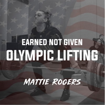 Earned Not Given Olympic Lifting Program