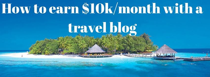 10k a month travel blog