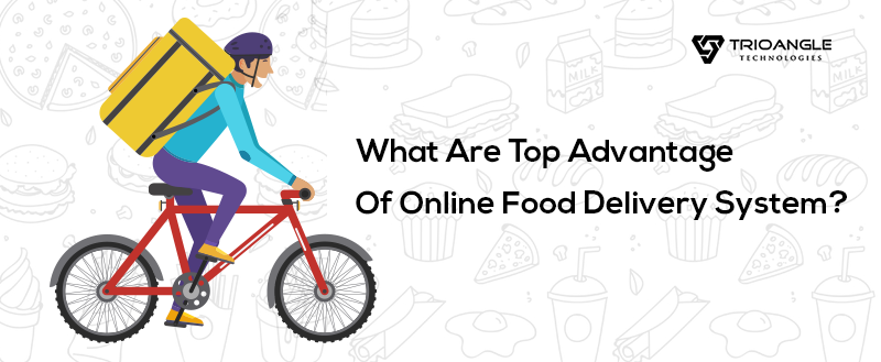 Advantage Of Online Food Delivery System
