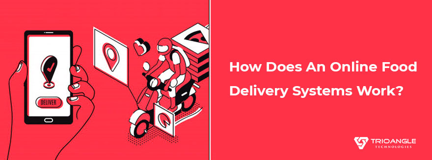 How Does An Online Food Delivery Systems Work?