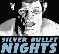 Silver Bullet Nights