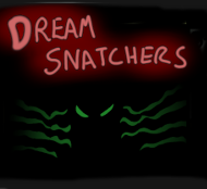 Dream Snatchcers