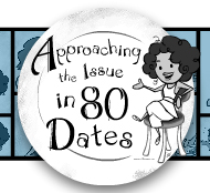 Approaching the Issue in 80 Dates - Webcomic