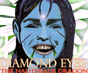 Diamond Eyes: The Nadthsade Dragon