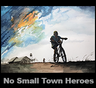 No Small Town Heroes