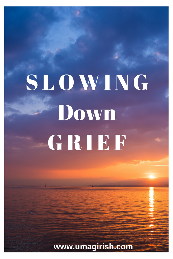 Slowing Down Grief