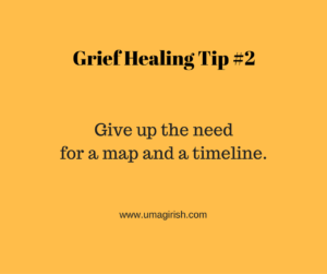 grief has no map or timeline
