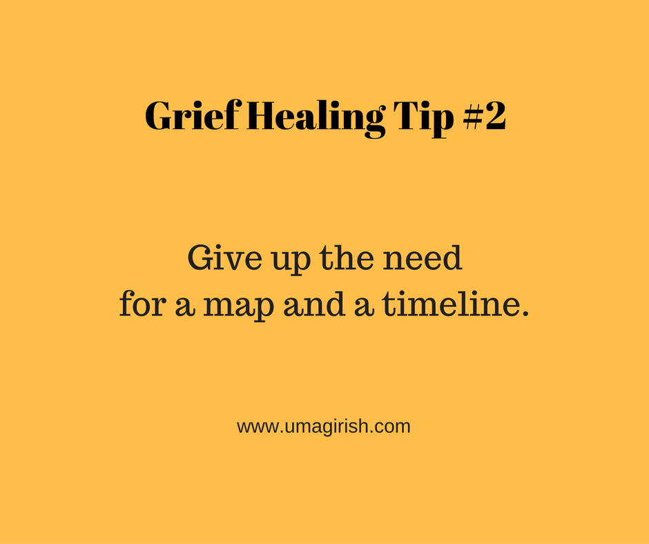 Grief Healing Tip #2: No map or timeline