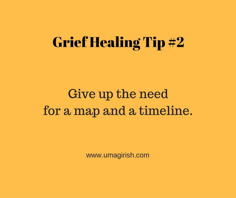 Grief Healing Tip #2: No map or timeline