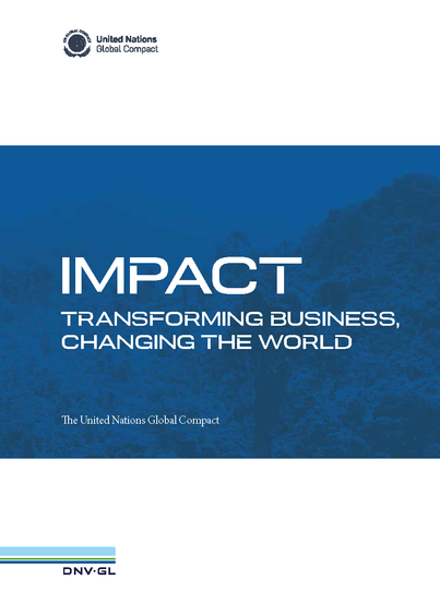 IMPACT: Transforming Business, Changing the World - The United  Nations Global Compact