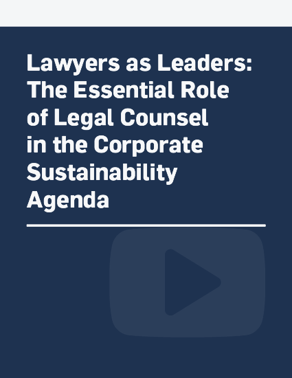 Lawyers as Leaders: The Essential Role of Legal Counsel in the Corporate Sustainability Agenda