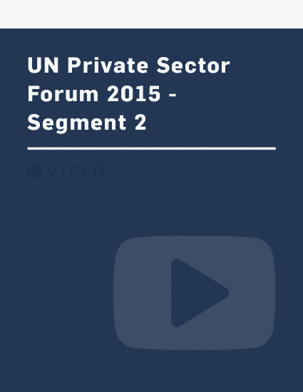 UN Private Sector Forum 2015 - Segment 2