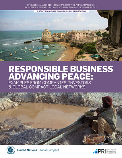 Responsible Business Advancing Peace: Examples from Companies, Investors & Global Compact Local Networks