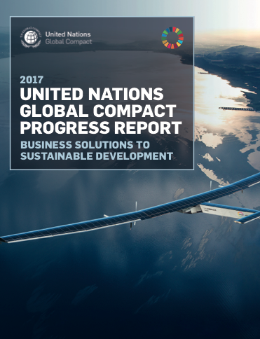 2017 United Nations Global Compact Progress Report: Business Solutions to Sustainable Development