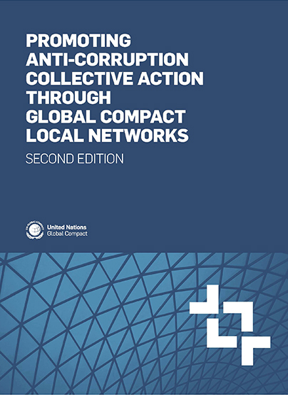 Promoting Anti-Corruption Collective Action through Global Compact Local Networks – Second Edition
