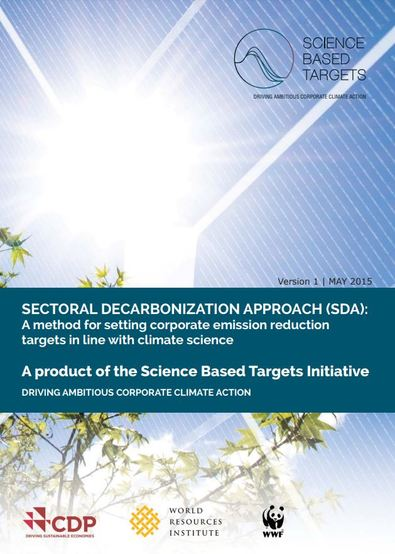 Sectoral Decarbonization Approach (SDA): A method for setting corporate emission reduction targets in line with climate science