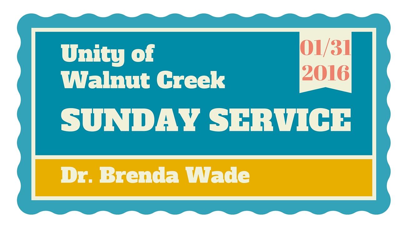 Unity of Walnut Creek, January 31, 2016