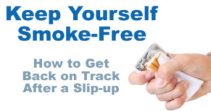Keep Yourself Smoke-Free: How to get back on track after a slip-up