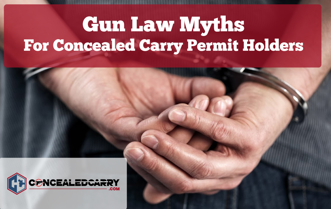10 Common Gun Law Myths for Concealed Carry | Concealed Carry Inc