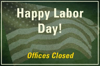Happy Labor Day, Offices Closed