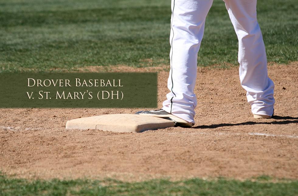 Drover Baseball v. St. Mary's (DH)