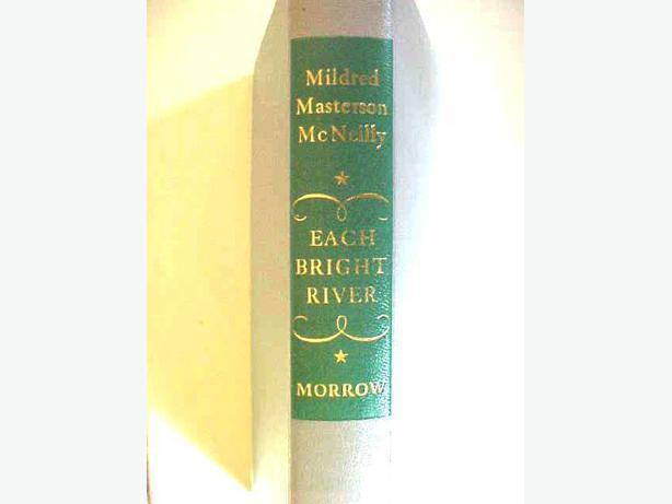 EACH BRIGHT RIVER by MILDRED MASTERSON McNEILLY.