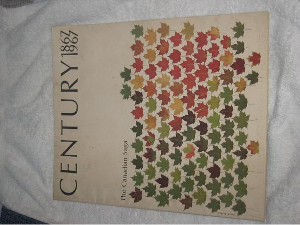 Century 1867-1967 The Canadian Saga by