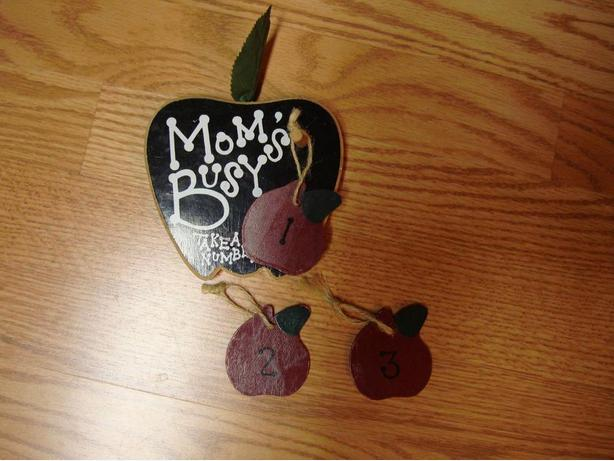 Beautiful Mom's Busy Take A Number Plaque - Excellent Condition! $3