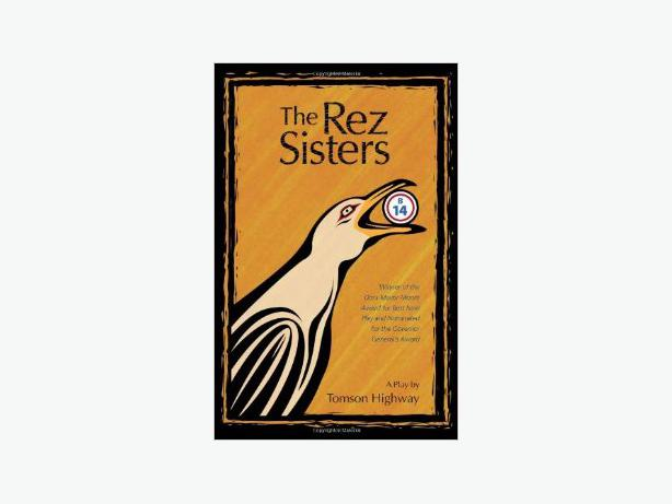 the rez sisters It's toronto or bust for the seven impoverished indians whom the canadian playwright tomson highway calls the rez sisters that's where the biggest bingo in the world is about to be held as.