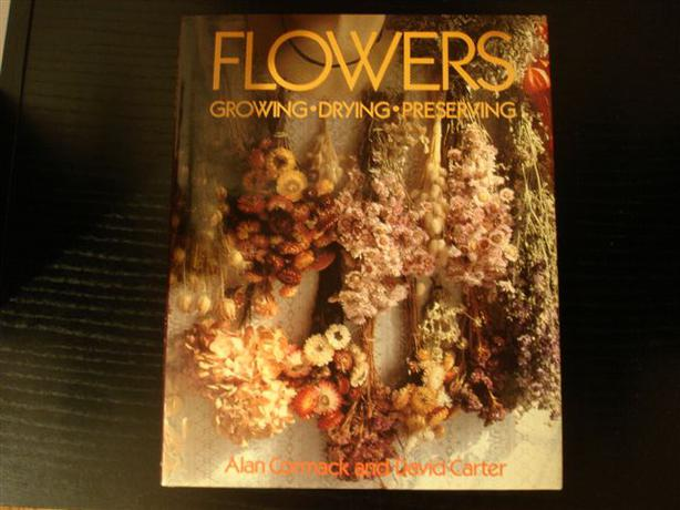 Flowers: Growing Drying Preserving, Hardcover Book*LIKE NEW*