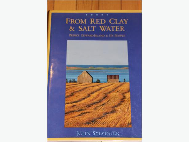 From Red Clay & Salt Water: Prince Edward Island & Its People Hardcover ? 1994