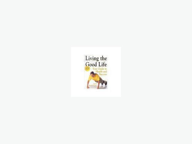 Living the Good Life: Your Guide to Health & Success