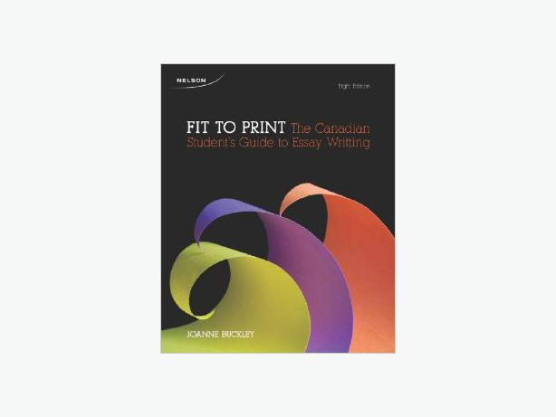 the canadian student guide to essay writing Fit to print: the canadian student's guide to essay writing joanne buckley nelson education limited fit to print: the canadian student's guide to essay writing.