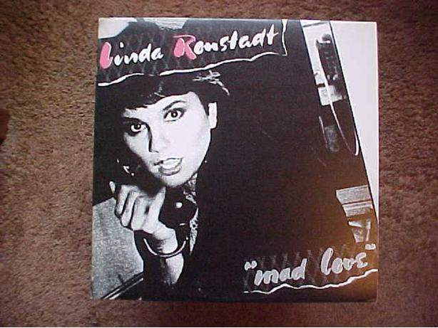 LINDA RONSTADT MAD LOVE VINYL LP