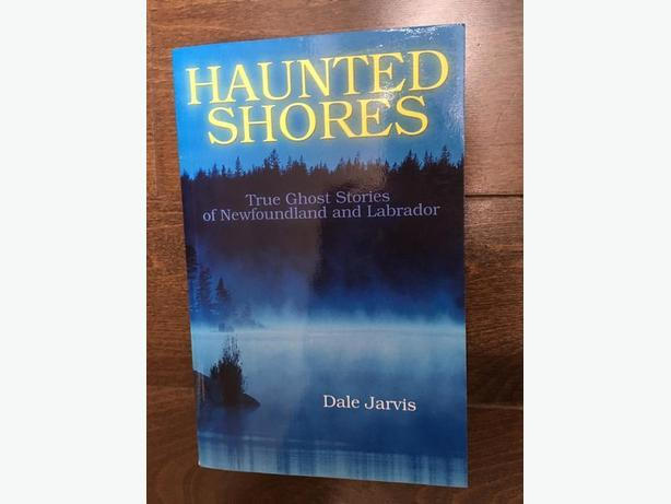 Haunted Shores. True Ghost Stories of Newfoundland and Labrador