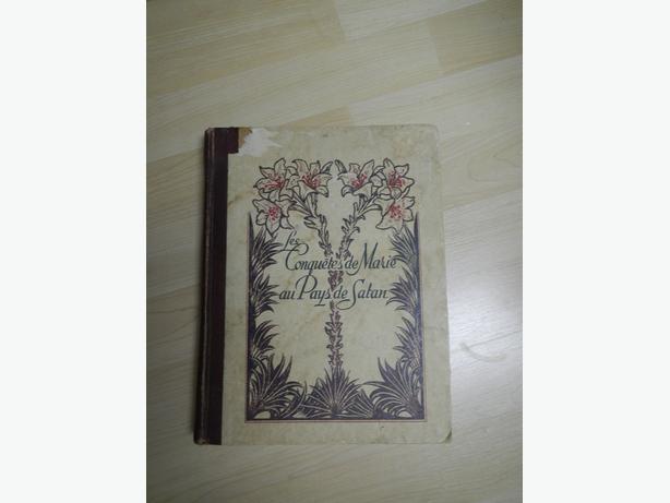 Antique Vinage French Book - Les conquetes de Marie au pays de Satan