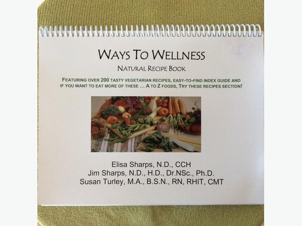 WAYS TO WELLNESS - NATURAL RECIPE COOKBOOK
