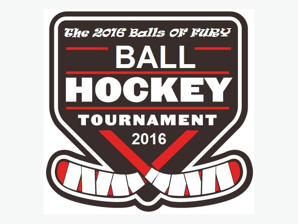 Balls of Fury - Ball Hockey Tournament