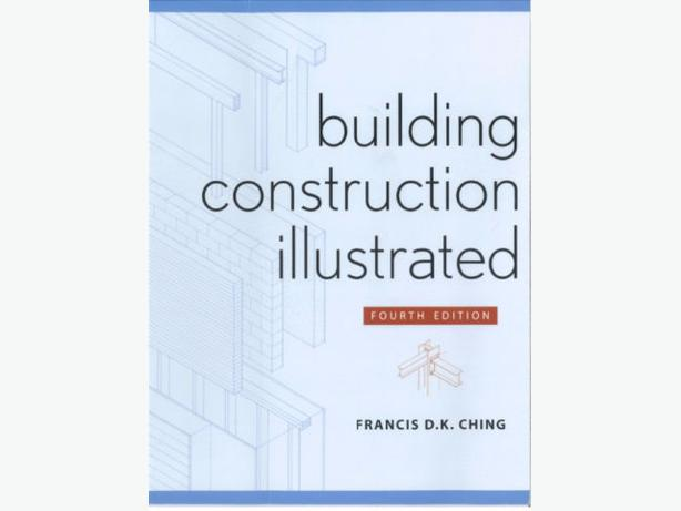 Building Construction Illustrated [4th edition] Ching