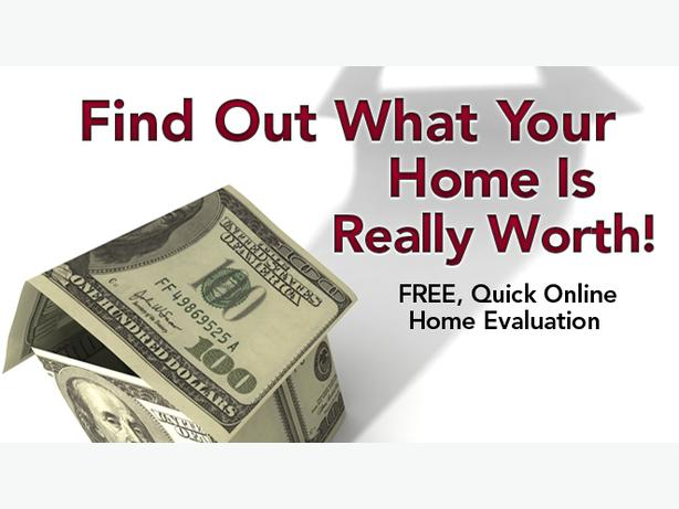 Free Home Evaluation! Find Out What Your Home is Worth Today!!