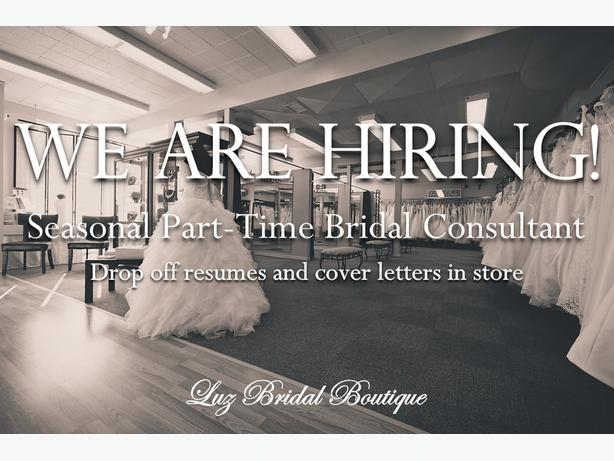 Exceptional Luz Bridal Boutique Is Hiring Part Time Bridal Consultant!