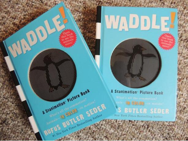 WADDLE! A hardcover Scanimation Picture Book