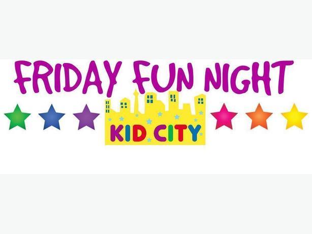 Friday Fun Night @ Kid City