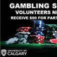 Seeking Volunteers for Gambling Study at U of C. $90 Compensation!