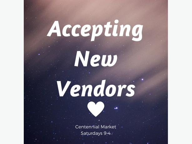 Centennial Market - applications are welcome for new vendors