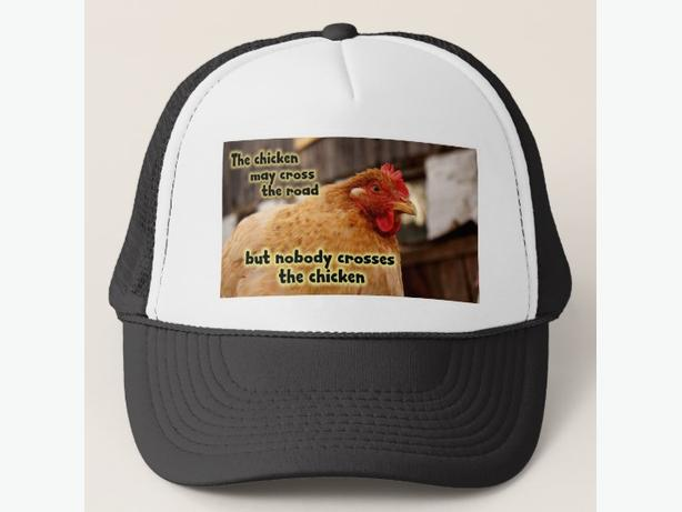 Nobody crosses the chicken trucker hat