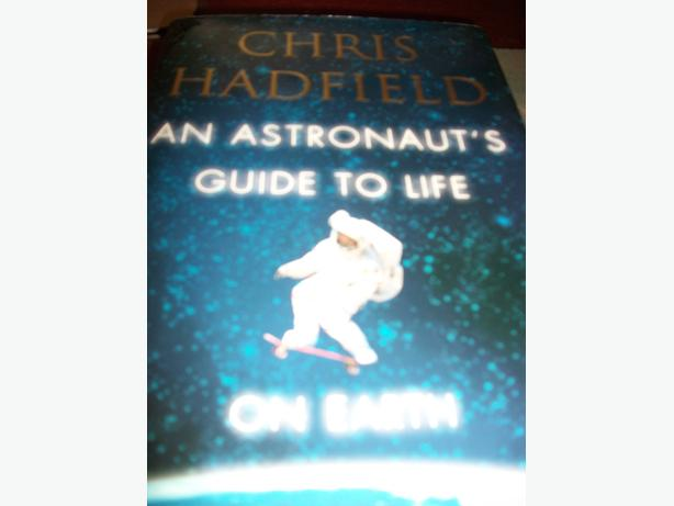 Chris Hadfield - An Astronauts Guide to Life on Earth - Signed